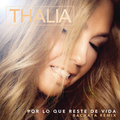 Play & Download Por Lo Que Reste de Vida (Bachata Version) by Thalía | Napster