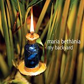 Play & Download My Backyard by Maria Bethânia | Napster