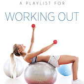 A Playlist for Working Out by Various Artists