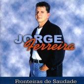 Fronteiras de Saudade by Jorge Ferreira