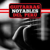 Play & Download Guitarras Notables del Perú by Various Artists | Napster