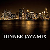 Play & Download Dinner Jazz Mix by Various Artists | Napster