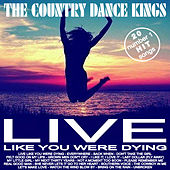 Play & Download 20 #1 Hit Songs - Live Like You Were Dying by Country Dance Kings | Napster