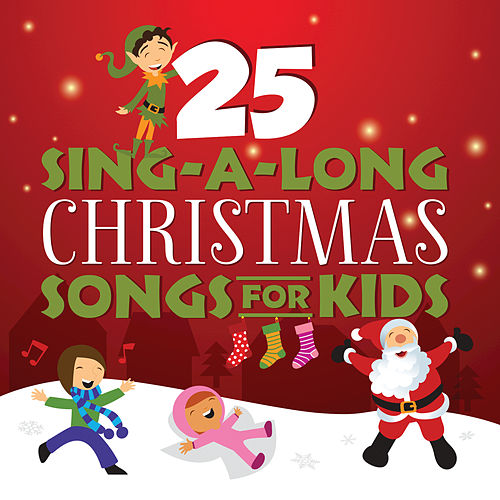 25 Sing-A-Long Christmas Songs For Kids by Songtime Kids