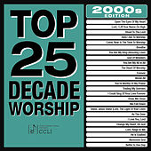 Play & Download Top 25 Decade Worship 2000s by Marantha Praise! | Napster