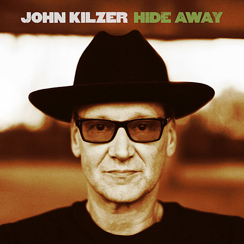 Play & Download Hide Away by John Kilzer | Napster