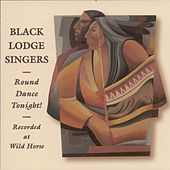 Play & Download Round Dance Tonight by Black Lodge Singers | Napster