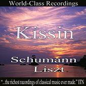 Play & Download Kissin - Schumann, Liszt by Evgeny Kissin | Napster