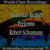 Sviatoslav Richter Performs Robert Schumann by Sviatoslav Richter