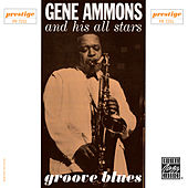 Play & Download Groove Blues by Gene Ammons | Napster