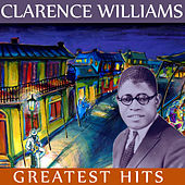 Play & Download Clarence Williams Greatest Hits by Clarence Williams | Napster