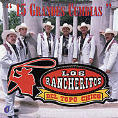 Play & Download 15 Grandes Cumbias by Los Rancheritos Del Topo Chico | Napster