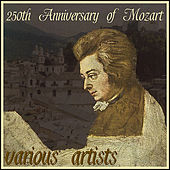 Play & Download 250th Anniversary of Mozart by Various Artists | Napster