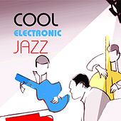 Play & Download Cool Electronic Jazz by Various Artists | Napster