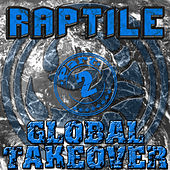 Play & Download Global Takeover Part 2 by Raptile | Napster