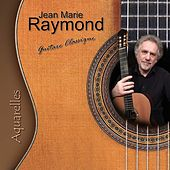Play & Download Aquarelles by Jean Marie Raymond | Napster