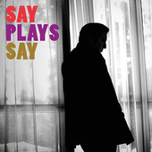 Say Plays Say by Fazil Say