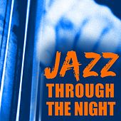 Jazz Through the Night by Various Artists