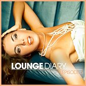 Play & Download Lounge Diary - Episode 5 by Various Artists | Napster