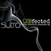 RE:fected the Affected Remixes EP by Sutro