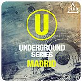 Play & Download Underground Series Madrid by Various Artists | Napster