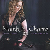 Play & Download Ón Dá Thaobh / From Both Sides by Niamh Ní Charra | Napster