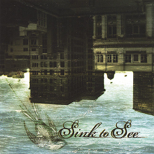 Play & Download Sink to See by Sink to See | Napster