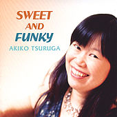 Play & Download Sweet and Funky (Japanese Version) by Akiko Tsuruga | Napster