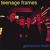 Play & Download Glamorous Trash by The Teenage Frames | Napster