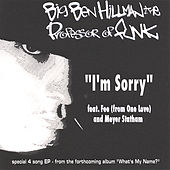 I'm Sorry Ep by Big Ben Hillman the Professor of Funk