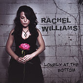 Lonely At the Bottom by Rachel Williams