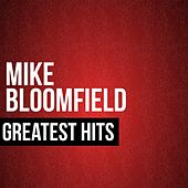 Greatest Hits by Mike Bloomfield