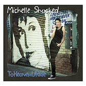 Play & Download ToHeavenURide by Michelle Shocked | Napster