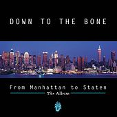 From Manhattan To Staten by Down to the Bone