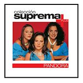 Play & Download Coleccion Suprema Plus- Pandora by Pandora | Napster