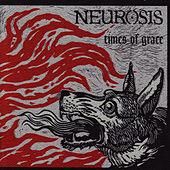Times Of Grace by Neurosis