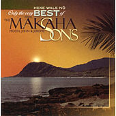 Play & Download Heke Wale No, Only The Very Best Of by Makaha Sons | Napster