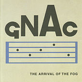 Play & Download The Arrival Of The Fog by GNAC | Napster