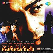 Zakhm (Original Motion Picture Soundtrack) by Various Artists
