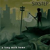 A Long Walk Home by Sixstep