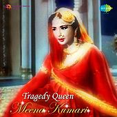 Play & Download Tragedy Queen (Remembering Meena Kumari) by Various Artists | Napster