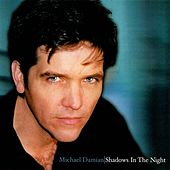 Play & Download Shadows In The Night by Michael Damian | Napster