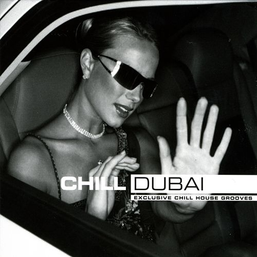 Chill Dubai by Various Artists
