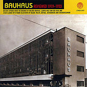 Bauhaus Reviewed 1919-1933 by Various Artists