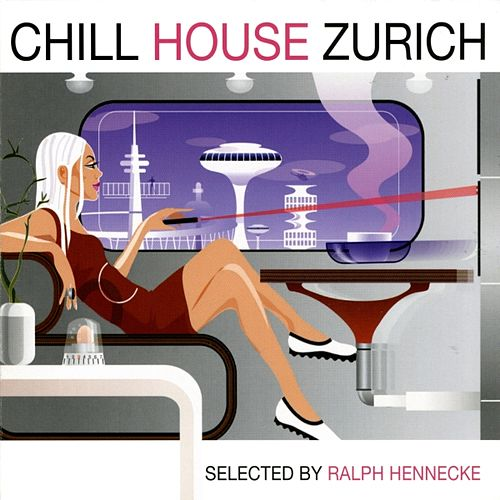 Play & Download Chill House Zurich by Various Artists | Napster