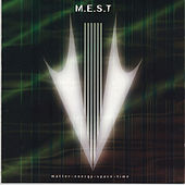 Play & Download Matter, Energy, Space & Time by M.E.S.T. | Napster