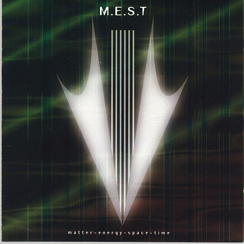 Matter, Energy, Space & Time by M.E.S.T.