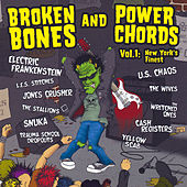 Broken Bones and Power Chords: New York's Finest Volume 1 by Various Artists