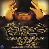 DJ Blass: Sandunguero Hits by Various Artists