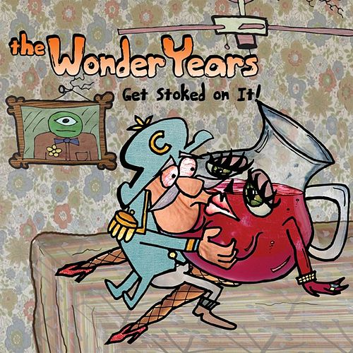 Play & Download Get Stoked On It! by The Wonder Years | Napster